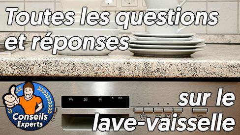 Toutes les questions et les réponses sur l'un des électroménagers les plus populaires de notre temps, le lave-vaisselle.