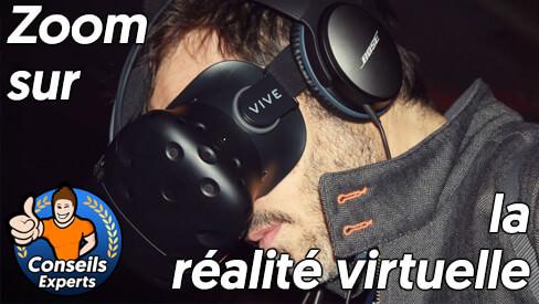 casques de réalité virtuelle : tous les conseils