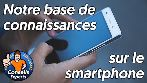 smartphones incassables : tous les conseils