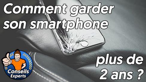 Comment garder son smartphone plus de 2 ans?