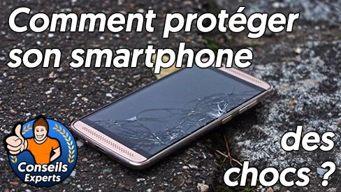 Comment protéger son smartphone des chocs et des bris?