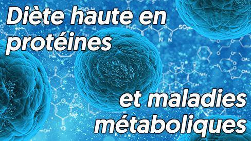 diète à haute teneur en protéines et maladies métaboliques