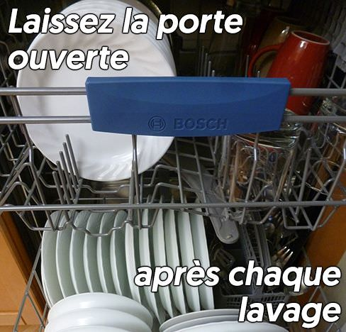 Laissez la porte du lave-vaisselle ouverte à la fin des cycles de lavage pour éviter le moisi