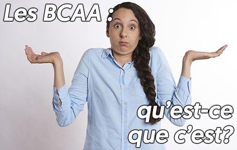 Qu'est-ce que sont les BCAA et à quoi servent-ils?