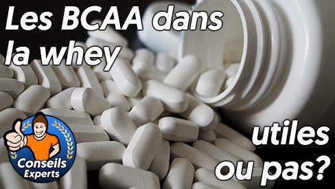 Les BCAA dans la whey sont-ils utiles ou non?