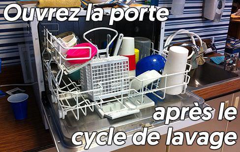 Ouvrez la porte du lave-vaisselle après chaque cycle