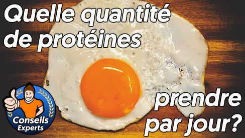 Quelle quantité de protéines devrais-je consommer par jour?
